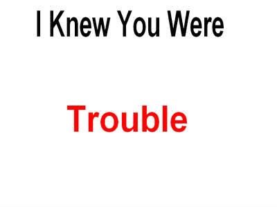 "Qui chante ""I knew you were trouble"" ?"